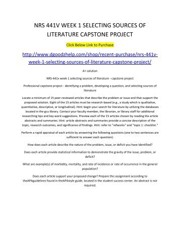 literature review nrs 441v Professional capstone project details the capstone project is a culmination of the learning experiences while a student in the nursing program at grand 4 nrs 441v10rsample_format_for_review_of evidence from your review of literature in topic 2 to support your proposed.