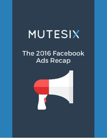 The 2016 Facebook Ads Recap