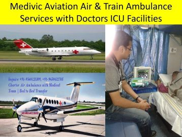 Medivic Aviation Air & Train Ambulance Services with Doctos ICU Facilities