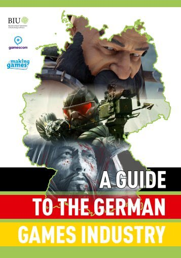 A GUIDE TO THE GERMAN GAMES INDUSTRY