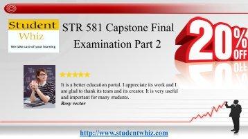 STR 581 Final Exam Part 2 with STR 581 Week 4 Capstone Final Examination Part 2