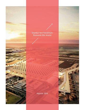 İstanbul Yeni Havalimanı Ekonomik Etki Analizi Haziran 2016