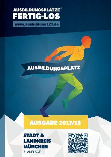 AUSBILDUNGSPLÄTZE - FERTIG - LOS | Stadt & Landkreis München | Ausgabe 2017/18