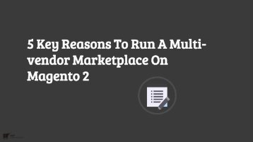 5 Key Reasons To Run A Multi-vendor Marketplace On Magento 2