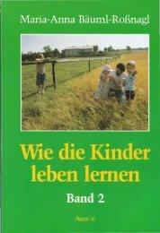 Wie die Kinder leben lernen Band 2 - Baeuml-rossnagl.de