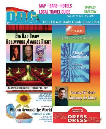 Feb. 22 to Feb 28, 2017! DDG THIS WEEK it's always hot in Gay Palm Springs.