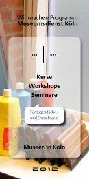 Kurse Workshops Seminare Museen in Köln