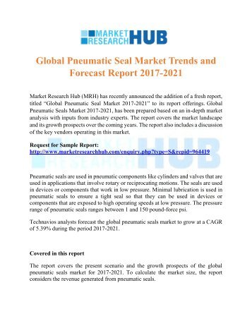 Global Pneumatic Seal Market Trends and Forecast Report 2017-2021
