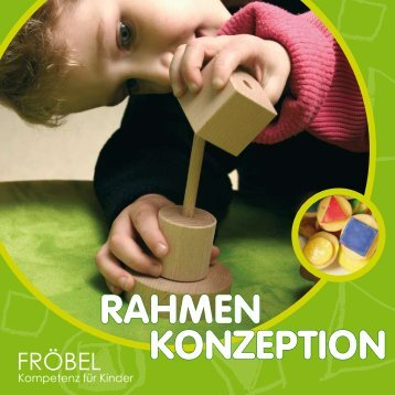 konzeption rahmen - FRÖBEL - Kompetenz für Kinder