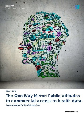 The One-Way Mirror Public attitudes to commercial access to health data