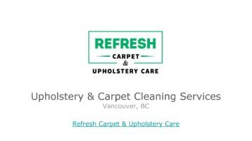 Upholstery Care & Carpet Cleaning - Vancouver BC