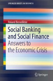 (SpringerBriefs in Business) Roland Benedikter (auth.)-Social Banking and Social Finance_ Answers to the Economic Crisis-Springer-Verlag New York (2011)