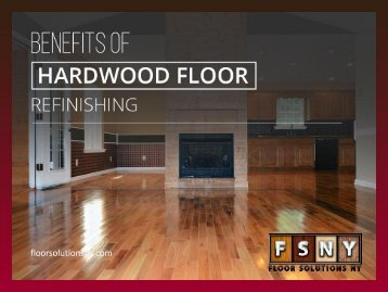 Benefits of Hardwood Floor Refinishing