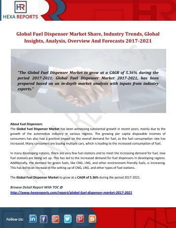 Fuel Dispenser Market Share, Industry Growth And Overview 2017-2021: Hexa Reports