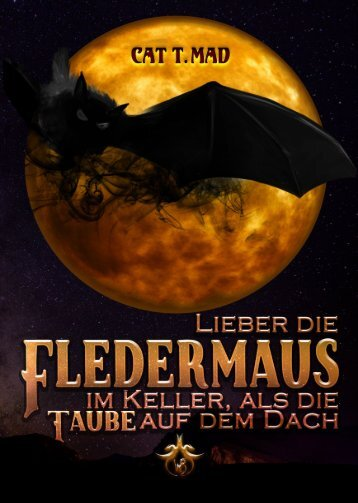 Cat T. Mad - Fledermaus - LESEPROBE