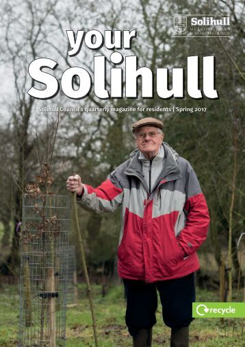 Solihull Council's quarterly magazine for residents | Spring 2017