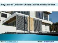 Why Exterior Decorator Choose External Venetian Blinds