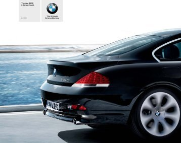 The new BMW 6 Series Coupé 645Ci The Ultimate Driving Machine
