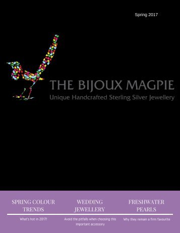 THE BIJOUX MAGPIE SPRING 2017 Magazine