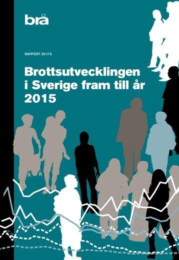 Brottsutvecklingen i Sverige fram till år 2015