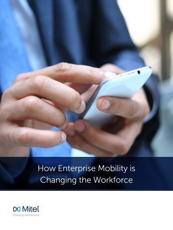 How Enterprise Mobility is Changing the Workforce