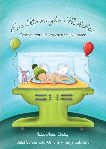 Eine Stimme für Frühchen (ISBN: 978-3-946625-07-0)
