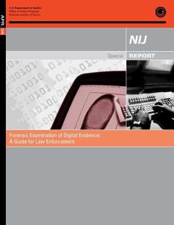 Forensic Examination of Digital Evidence - National Criminal Justice ...