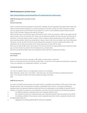 hrm 593 final exam Hrm 593 employment law final exam set 1 and 2 complete answer page 1 1 carla thomas, a nonsmoker, often encouraged her co-workers to quit smoking her new manager, paul, a smoker, was annoyed by what he considered her constant nagging.
