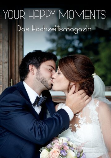 Your Happy Moments - Das Hochzeitsmagazin 2017