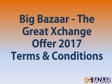 Big Bazaar The Great Exchange Offer 2017