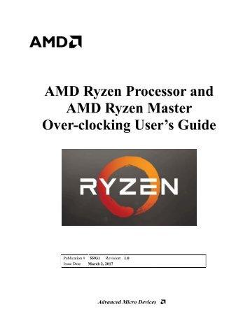 AMD Ryzen Processor and AMD Ryzen Master Over-clocking User's Guide
