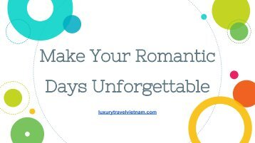 Make Your Romantic Days Unforgettable