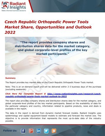 Czech Republic Orthopedic Power Tools Market Size, Share, Growth, Trends, Analysis and Forecasts, Opportunities and Outlook 2022