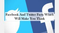 Facebook And Twitter Facts Which Will Make You Think
