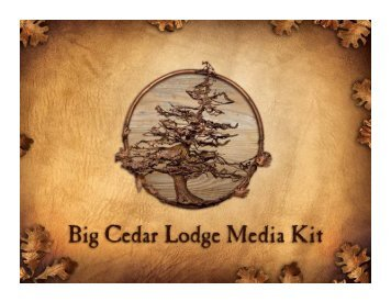 Big Cedar Lodge can assist the Media by providing