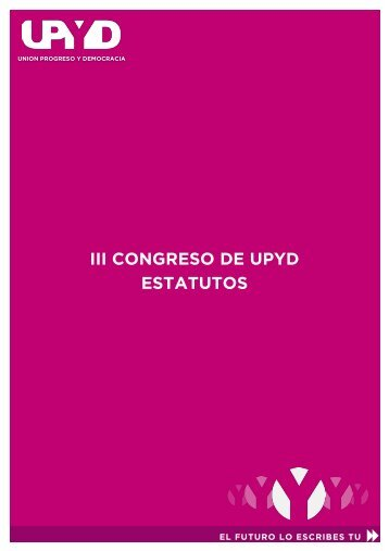 III CONGRESO DE UPYD ESTATUTOS