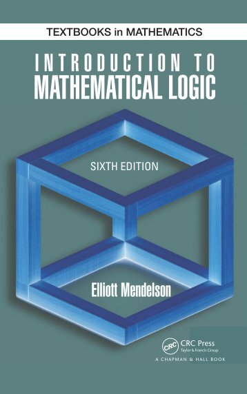 Introduction to Mathematical Logic - 6E (2015)