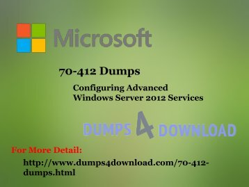How To Prepare 70-412 Configuring Advanced Windows Server 2012 Services  - Dumps4Download.com