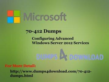 How To Prepare 70-412 Configuring Advanced Windows Server 2012 Services  - Dumps4Download.com