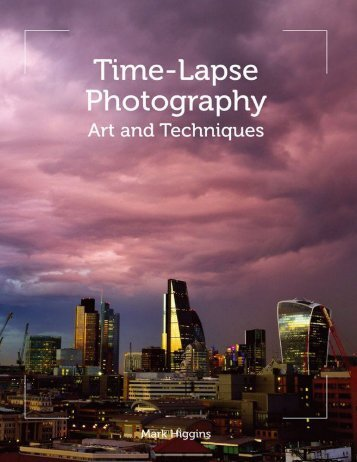 Time-Lapse Photography Art and Techniques by Mark Higgins