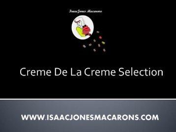 Creme De La Creme Selection— IsaacJones Macarons