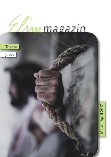 Elim Magazin März / April 2017