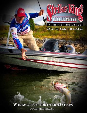 Download the 2013 Strike King Catalog - Strike King Lure Company
