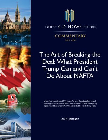 The Art of Breaking the Deal What President Trump Can and Can't Do About NAFTA