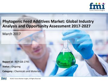 Phytogenic Feed Additives Market Volume Analysis, size, share and Key Trends 2017-2027