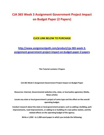CJA 365 Week 3 Assignment Government Project Impact on Budget Paper (2 Papers)