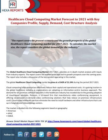 Healthcare Cloud Computing Market Forecast to 2021 with Key Companies Profile, Supply, Demand, Cost Structure Analysis