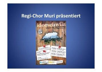 Regi-Chor Muri präsentiert