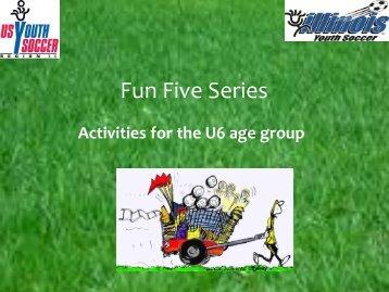 Fun Five Series U6 - Illinois Youth Soccer Association