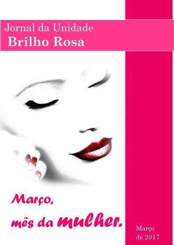 Jornal da Unidade Brilho Rosa. Edição: março, 2017